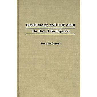 Democracy and the Arts The Role of Participation by Cornwell & Terri Lynn