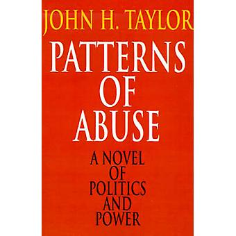 Patterns of Abuse by Taylor & John H. & S.