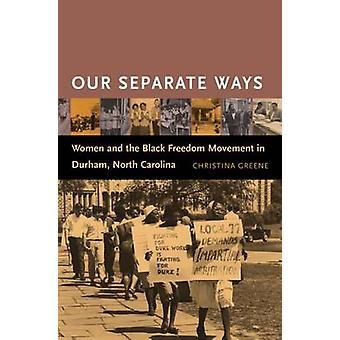 Nostre donne Separate Ways e il movimento di libertà nera a Durham, North Carolina, da Christina & Greene
