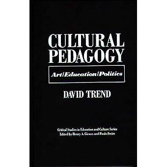 Cultural Pedagogy ArtEducationPolitics by Trend & David