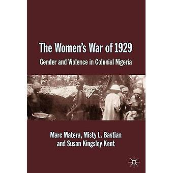 1929 年の女性戦争マテーラ ・ マルク植民地ナイジェリアにおけるジェンダーと暴力