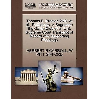 Thomas E. Proctor 2ND et al. Petitioners v. Sagamore Big Game Club et al. U.S. Supreme Court Transcript of Record with Supporting Pleadings by CARROLL & HERBERT R