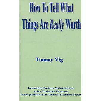How to Tell What Things Are Really Worth Volume 1 by Vig & Tommy
