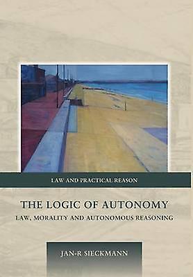 The Logic of Autonomy by Sieckmann & JanR