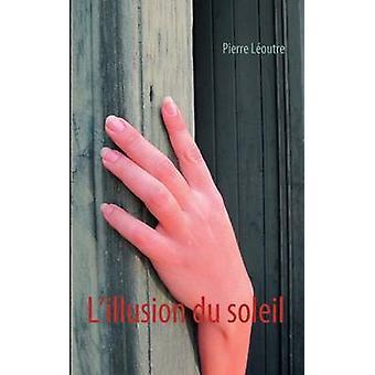 Lillusion du soleil by Loutre & Pierre