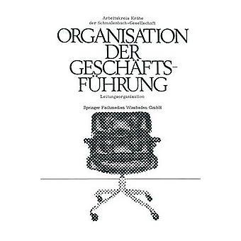 Die Organisation der Geschftsfhrung  Leitungsorganisation by NA NA