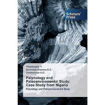 Palynology and Paleoenviromental Study Case Study from Nigeria by Y. Yikarebogha