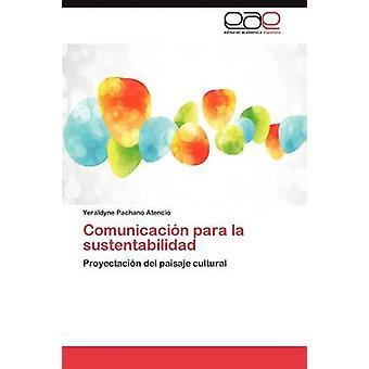 Comunicacion Para La Sustentabilidad por Pachano Atencio Yeraldyne