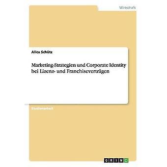 MarketingStrategien und Corporate Identity bei Lizenz und Franchisevertrgen di ASBO & Alica