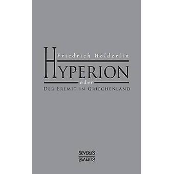 Hyperion Oder Der Eremit i Griechenland av Holderlin & Friedrich