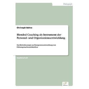 Blandet Coaching als Instrument der personlig und Organisationsentwicklung av Bohne & Christoph