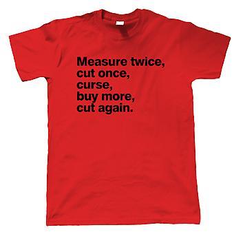 Medida duas vezes corta uma vez engraçado Mens camiseta | Nível de bolha fita métrica Lápis régua galpão banco | DIY Flatpack martelo vi chave de fenda parafusos pregos | Engraçado ele presente pai