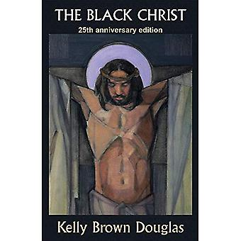The Black Christ: 25th Anniversary Edition
