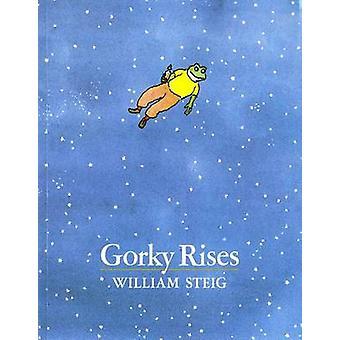 Gorky Rises by William Steig - William Steig - 9780374427849 Book