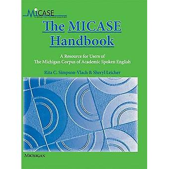 The MICASE Handbook - A Resource for Users of the Michigan Corpus of A
