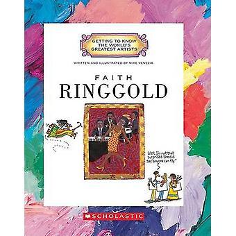 Faith Ringgold by Mike Venezia - Mike Venezia - 9780531147573 Book