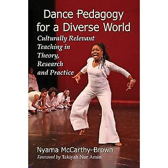 Dance Pedagogy for a Diverse World - Culturally Relevant Teaching in T