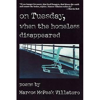On Tuesday - When the Homeless Disappeared by Marcos McPeek Villatoro