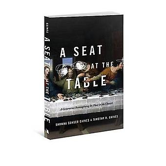 A Seat at the Table - A Generation Reimagining Its Place in the Church