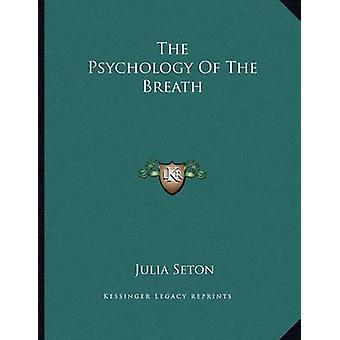 The Psychology of the Breath by Dr Julia Seton - 9781163055199 Book