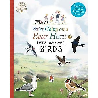 We're Going on a Bear Hunt - Let's Discover Birds - 9781406379952 Book