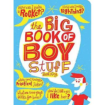 The Big Book of Boy Stuff by Bart King - 9781423637615 Book