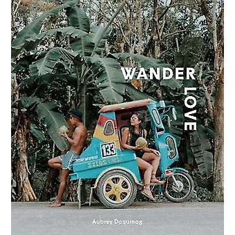 Wander Love - Lessons - Tips and Inspiration from a Solo Traveller by