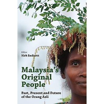 Malaysia's  -Original People - Past - Present and Future of the Orang A