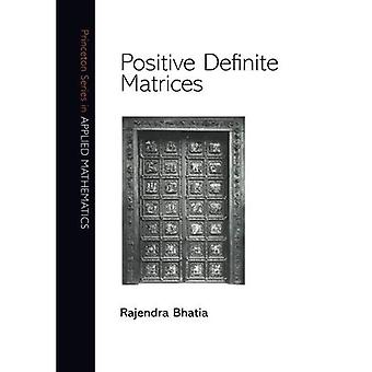 Positive definitive Matrizen (Princeton Serie in angewandter Mathematik)