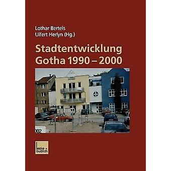 Stadtentwicklung Gotha 19902000 von Bertels & Lothar