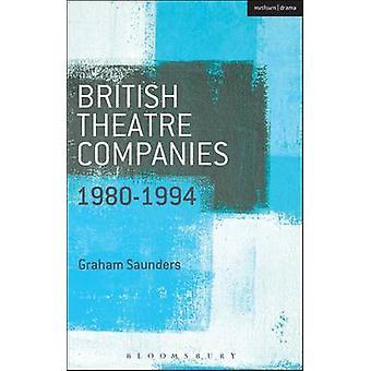 British Theatre Companies 19801994 by Graham Saunders & John Bull & Graham Saunders