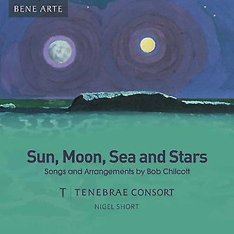Chilcott / Tenebrae Consort / Short - Sun Moon Sea & Stars [CD] USA import
