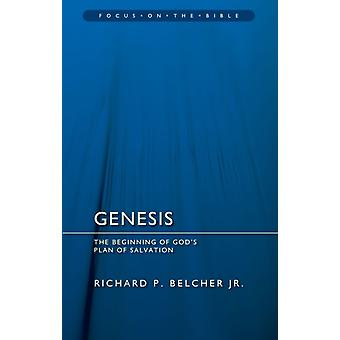 Genesis: The Beginning of God's Plan of Salvation (Focus on the Bible) (Paperback) by Belcher Richard P.