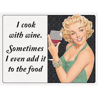 I Cook With Wine..Funny Metal Sign 400Mm X 300Mm