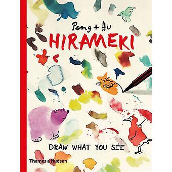 Hirameki - Draw What You See! by Peng Hu - 9780500292488 Book