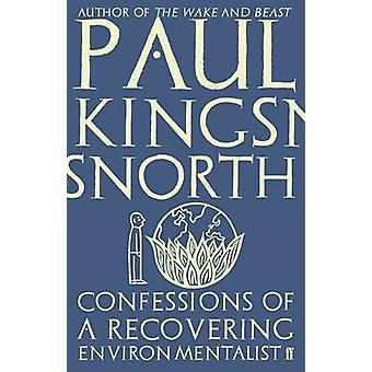 Confessions av en utvinne miljøforkjemper av Paul Kingsnorth - 978