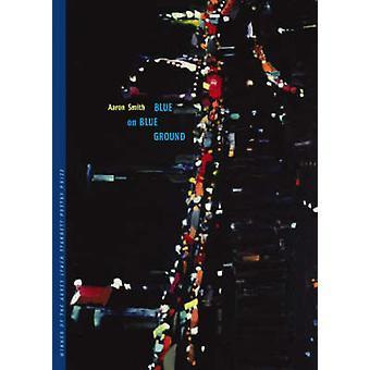 Blu su fondo azzurro di Aaron Smith - 9780822958888 libro