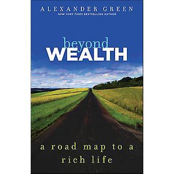 Über Reichtum - den Fahrplan für ein reiches Leben durch Alexander L. Green - 97