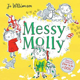 Messy Molly by Jo Williamson - 9781407152776 Book