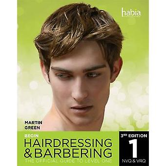 Begin Hairdressing and Barbering - The Official Guide to NVQ & VRQ - Le