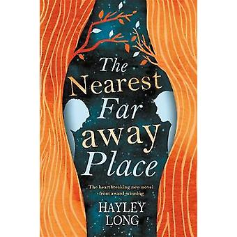 The Nearest Faraway Place by Hayley Long - 9781471406263 Book