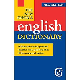 The New Choice English Dictionary by Geddes and Grosset - 97818420578