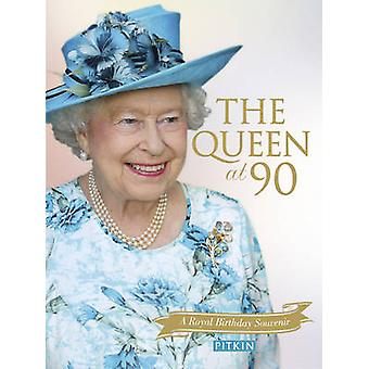 The Queen at 90 - A Royal Birthday Souvenir by Gill Knappett - 9781841