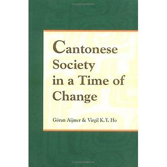 Cantonese Society in a Time of Change by Goran Aijmer - 9789622018327