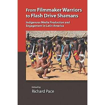 Från filmaren krigare att Flash Drive shamaner - inhemska Media Prod
