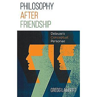 Filosofi efter venskab - Deleuzes begrebsmæssige Personae af Gregg Larsen