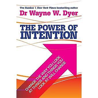 La puissance de l'Intention - changer la façon dont vous regardez les choses et le Thi