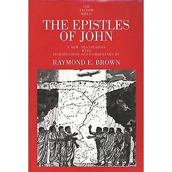 The Epistles of John by Raymond E. Brown - Raymond E. Brown - Raymond