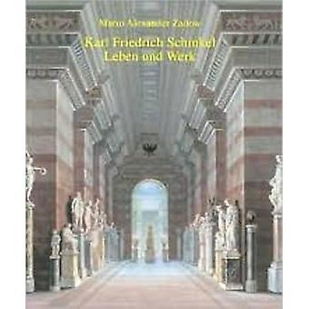 Karl Friedrich Schinkel - Leben und Werk by Mario Zadow - 978393256529