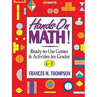 Hands-on Math! : Ready-to-Use Games and Activities for Grades 4-8